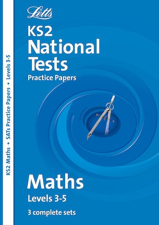 Letts KS2 Practice Papers: Maths