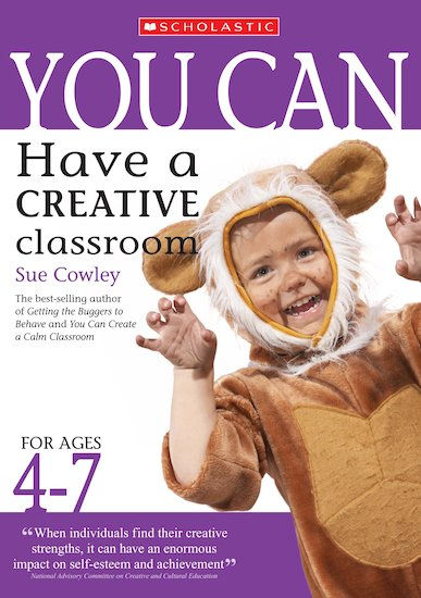 Have a Creative Classroom for Ages 4-7 (Teacher Resource)