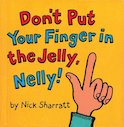 Don't Put Your Finger in the Jelly, Nelly! (Mini paperback)