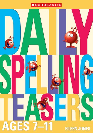 Daily Spelling Teasers Ages 7-11