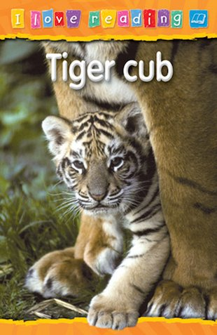 I Love Reading: Tiger Cub
