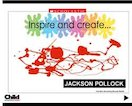 Inspire and create: Jackson Pollock