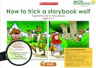Can you trick a storybook wolf?