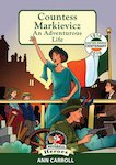 In a Nutshell Heroes: Countess Markievicz - An Adventurous Life
