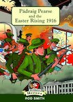 In a Nutshell Heroes: Pádraig Pearse and the Easter Rising 1916