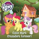 My Little Pony: Cutie Mark Crusaders Forever!