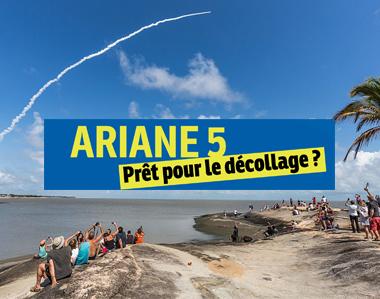 Ariane 5 : Prêt pour le décollage ?