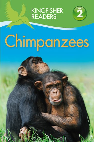 Kingfisher Readers: Chimpanzees