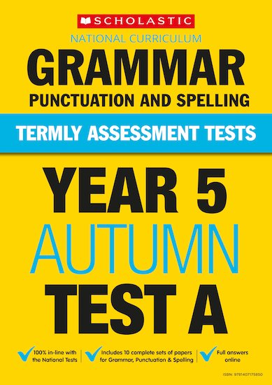 Year 5 Grammar, Punctuation and Spelling Tests A, B and C x 90