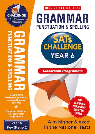 SATs Challenge: Grammar, Punctuation and Spelling Classroom Programme Pack (Year 6)