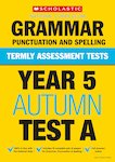 Termly Assessment Tests: Year 5 Grammar, Punctuation and Spelling Test A x 30