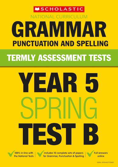 Termly Assessment Tests: Year 5 Grammar, Punctuation and Spelling Test B x 30