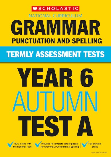Termly Assessment Tests: Year 6 Grammar, Punctuation and Spelling Test A x 30