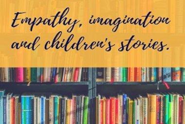 Empathy, imagination and children's stories