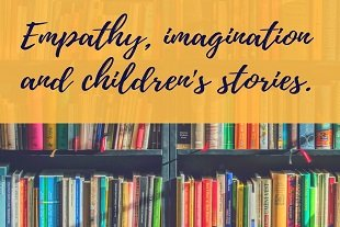 Empathy, imagination and children's stories