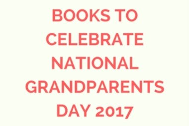 books to celebrate national grandparents day 2017.jpg