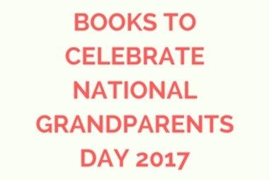 books to celebrate national grandparents day 2017.jpg
