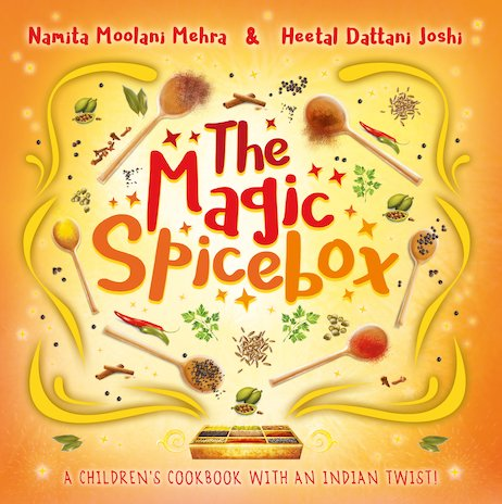The Magic Spice Box: A Children's Cookbook with an Indian Twist!