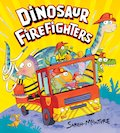 Dinosaur Firefighters (Hardback)