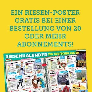 Ein Riesen-Poster GRATIS bei einer Bestellung von 20 oder mehr Abonnements!