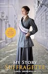 My Story: Suffragette (centenary edition)