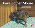 PM Yellow: Brave Father Mouse (PM Storybooks) Level 6