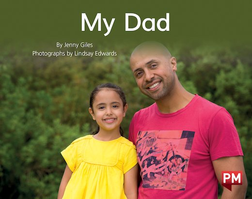 PM Yellow: My Dad (PM Non-fiction) Levels 8, 9