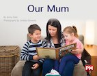PM Yellow: Our Mum (PM Non-fiction) Levels 8, 9