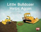 PM Blue: Little Bulldozer Helps Again (PM Storybooks) Level 9