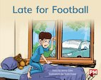 PM Blue: Late for Football (PM Storybooks) Level 11