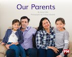 PM Blue: Our Parents (PM Non-fiction) Levels 11, 12