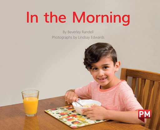 PM Green: In the Morning (PM Non-fiction) Levels 14, 15