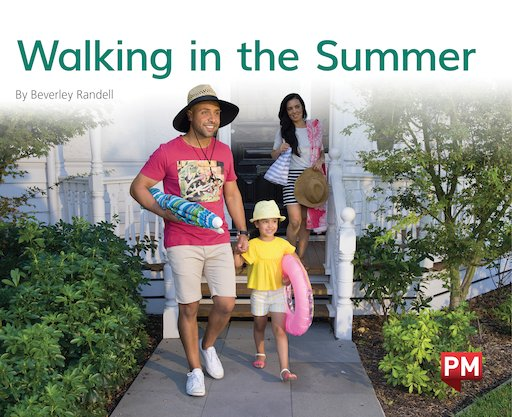 Walking in the Summer (PM Non-fiction) Levels 14, 15