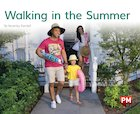 PM Green: Walking in the Summer (PM Non-fiction) Levels 14, 15