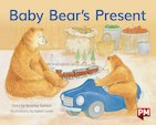 PM Blue: Baby Bear's present (PM Storybooks) Level 9 x 6
