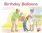PM Blue: Birthday Balloons (PM Storybooks) Level 10 x 6
