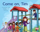 PM Blue: Come on, Tim (PM Storybooks) Level 11 x 6
