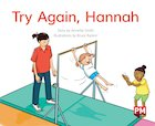 PM Green: Try Again, Hannah (PM Storybooks) Level 14 x 6