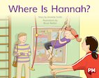 Where is Hannah? (PM Storybooks) Level 5