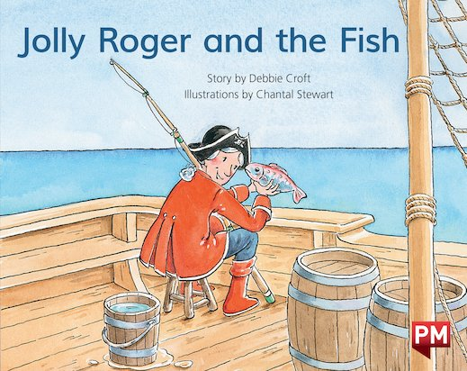 PM Blue: Jolly Roger & The Fish (PM Storybooks) Level 10