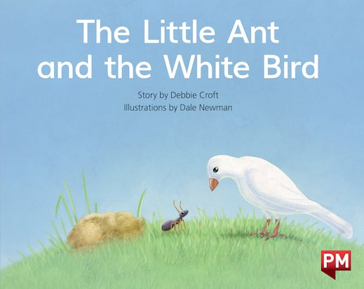 Little Ant & The White Bird (PM Storybooks) Level 10