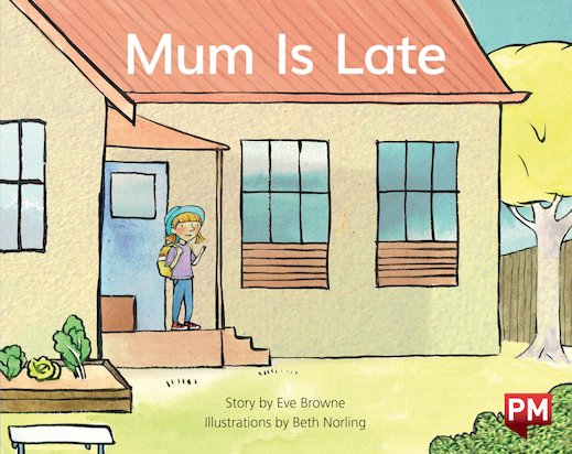 PM Blue: Mum Is Late (PM Storybooks) Level 11