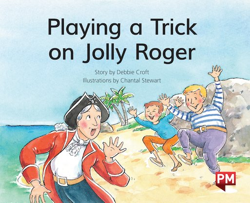 Playing A Trick on Jolly Roger (PM Storybooks) Level 13