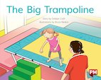 PM Blue: The Big Trampoline (PM Storybooks) Level 11 x6