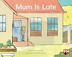 PM Blue: Mum Is Late (PM Storybooks) Level 11 x6