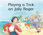 PM Green: Playing A Trick on Jolly Roger (PM Storybooks) Level 13 x6
