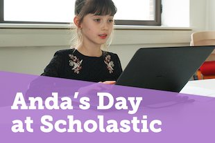 Anda's Day at Scholastic blog image