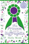 The Princess and the Suffragette: a sequel to A Little Princess PB