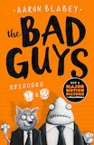 The Bad Guys: Episodes 1 and 2
