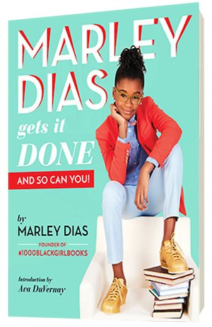 Marley Dias Gets It Done (And So Can You)